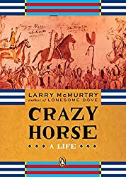 Books Set in Texas: Crazy Horse: A Life by Larry McMurtry. texas books, texas novels, texas literature, texas fiction, texas authors, best books set in texas, popular books set in texas, texas reads, books about texas, texas reading challenge, texas reading list, texas travel, texas history, texas travel books, texas books to read, novels set in texas, books to read about texas, dallas books, houston books, san antonio books, austin books