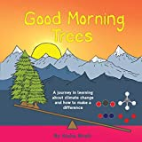Good Morning Trees: A journey in learning about climate change and how to make a difference