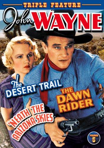 John Wayne Triple Feature, Volume 5 (Desert Trail / Dawn Rider / 'Neath The Arizona Skies)