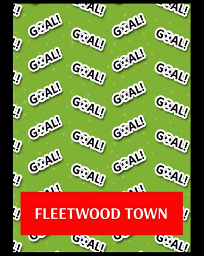 Fleetwood Town: Life Planner, Fleetwood Town FC Personal Journal, Fleetwood Town Football Club, Fleetwood Town FC Diary, Fleetwood Town FC Planner, Fleetwood Town FC