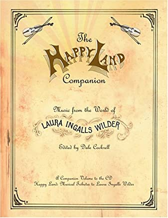 The Happy Land Companion: Music from the World of Laura Ingalls Wilder