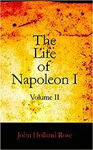 The Life of Napoleon I Volume II