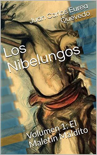Los Nibelungos: Volumen 1: El Maletín Maldito (Spanish Edition)
