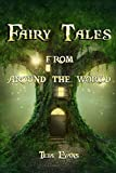 Fairy Tales: From Around the World (Fairy Tale Book, Bedtime Stories for Kids ages 6-12)