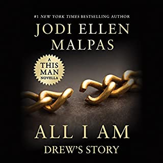 All I Am: Drew's Story     A This Man Novella              By:                                                                                                                                 Jodi Ellen Malpas                               Narrated by:                                                                                                                                 Anthony Mark Barrow                      Length: 4 hrs and 3 mins     191 ratings     Overall 4.5