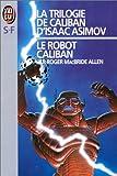 La trilogie de Caliban d'Isaac Asimov, Tome 1 - Le robot Caliban
