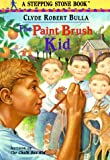 The Paint Brush Kid (A Stepping Stone Book(TM))