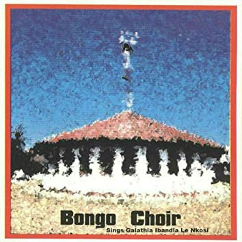 Bonga Choir Sings Galathia Ibandla Le Nkosi