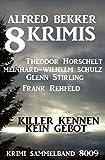 8 Krimis: Killer kennen kein Gebot: Krimi Sammelband 8009 (German Edition)