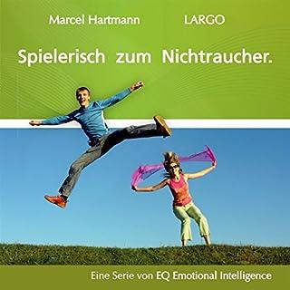 Spielerisch zum Nichtraucher                   Autor:                                                                                                                                 Marcel Hartmann                               Sprecher:                                                                                                                                 Marcel Hartmann                      Spieldauer: 48 Min.     9 Bewertungen     Gesamt 3,4