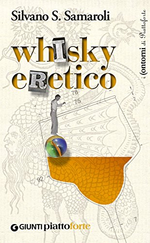Whisky eretico (Piattoforte.it Vol. 3) (Italian Edition)