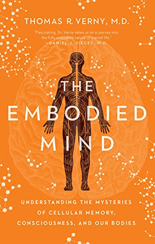 Image of The Embodied Mind: Understanding the Mysteries of Cellular Memory, Consciousness, and Our Bodies