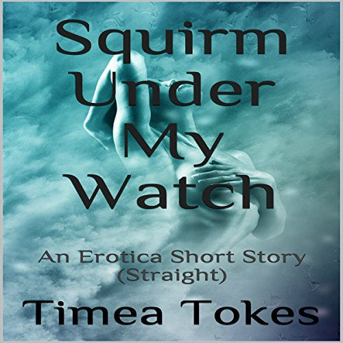 Squirm Under My Watch audiobook cover art