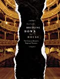 [(Bringing Down the House: The Crisis in Britain's Regional Theatres)] [Author: Olivia Turnball] published on (January, 2009)
