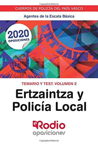 Ertzaintza y Policía Local. Agentes de la Escala Básica. Temario y Test. Volumen 2: CUERPOS DE POLICÍA DEL PAÍS VASCO