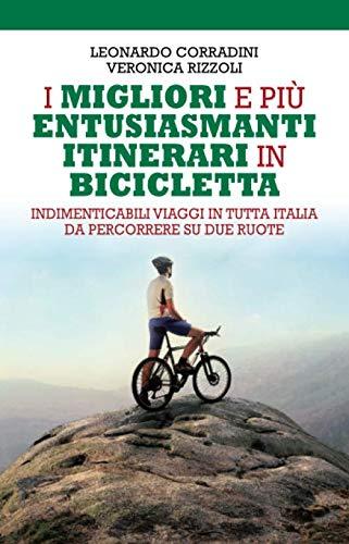 I migliori e più entusiasmanti itinerari in bicicletta