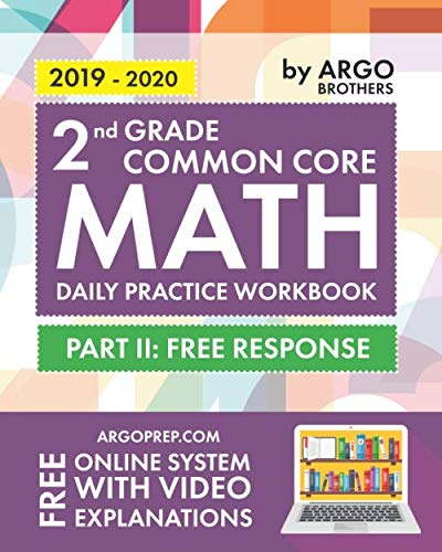 2nd Grade Common Core Math: Daily Practice Workbook - Part II: Free Response | 1000+ Practice Questions and Video Explanations | Argo Brothers (Common Core Standards Practice Week 1 Answers)