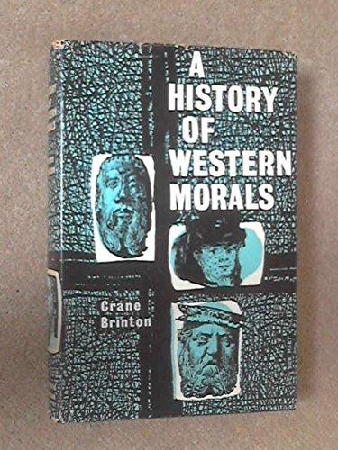 A History of Western Morals by Crane BRINTON (1959-08-01)