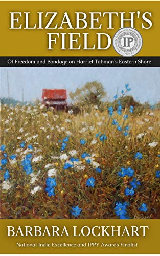 Weaving the present with the past, the author brings us face-to-face with how slavery has continued to impact people on the Shore… <em>Elizabeth's Field: Of Freedom and Bondage on Harriet Tubman's Eastern Shore</em> by Barbara Lockhart