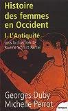 L'histoire des femmes en occident - tome 1 L'antiquité (1) (Tempus) (French Edition)
