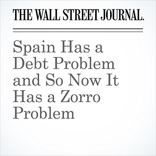 Spain Has a Debt Problem and So Now It Has a Zorro Problem copertina