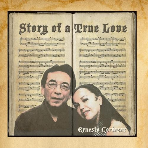 Story of a True Love by Ernesto Cortazar