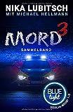 Mord 3: Sammelband (Blue Light Berlin-Krimi 1-3, Band 4)