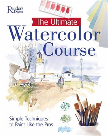 The Ultimate Watercolor Course: Simple Techniques to Paint Like the Pros
