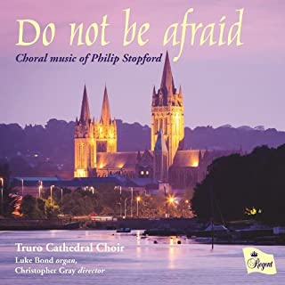 Do Not Be Afraid: Choral Works