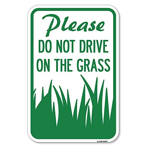 """Please Do Not Drive on The Grass 