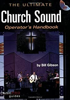 The Ultimate Church Sound Operator's Handbook: Music Pro Guides (Hal Leonard Music Pro Guides)