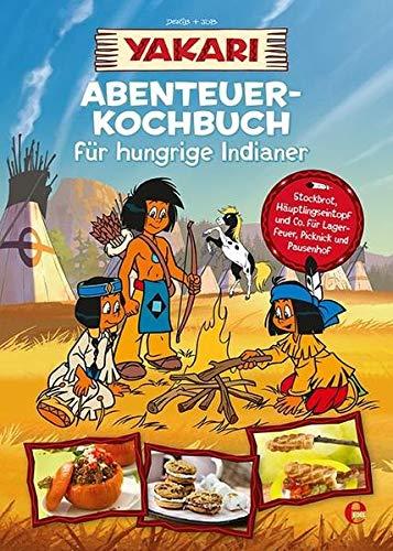 Yakari-Abenteuer-Kochbuch für hungrige Indianer: .: .