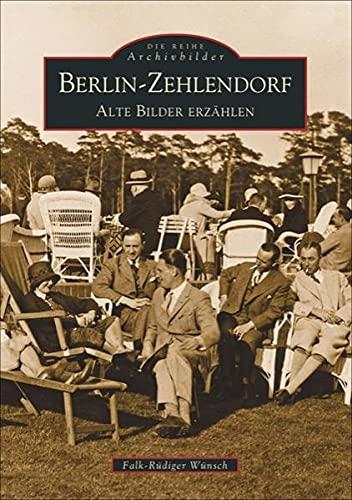 Berlin-Zehlendorf. Alte Bilder erzählen (Sutton Reprint Offset 128 Seiten)