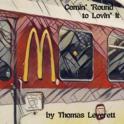 Comin' 'Round to Lovin' It Audiobook By Thomas Leverett cover art