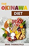 The Okinawa Diet: The Guide Book To Traditional and Modern Recipes for Beginners (English Edition)