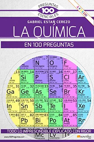 La Quimica En 100 Preguntas (100 Preguntas esenciales)