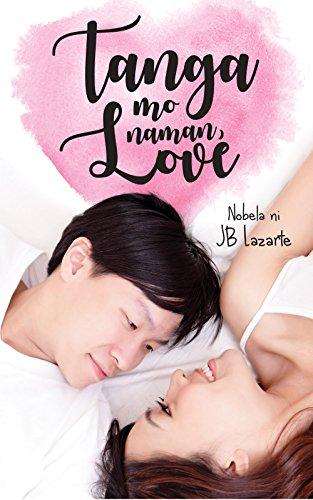 Tanga Mo Naman, Love (English Edition)