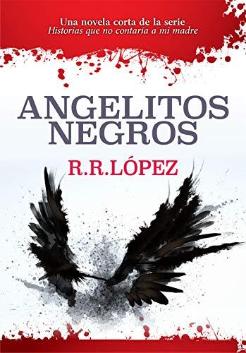 Angelitos negros: Una novela corta de la serie Historias que no contaría a mí madre (Historias que no contaría a mi madre nº 3)
