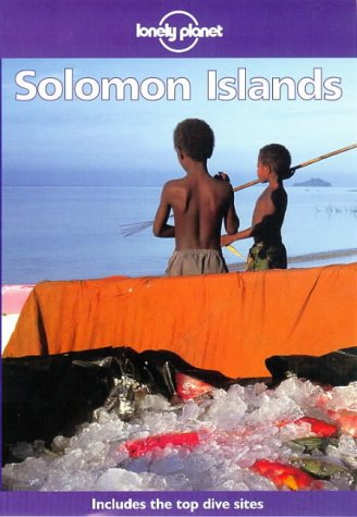 Solomon Islands (LONELY PLANET SOLOMON ISLANDS)