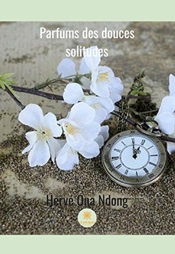 Parfums des douces solitudes: Poésie (French Edition)