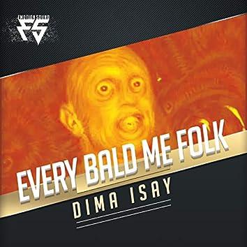 Every Bald Me Folk