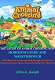 THE LATEST OF ANIMAL CROSSING NEW HORIZONS GUIDE AND WALKTHROUGH: A Well Detailed Guide And...
