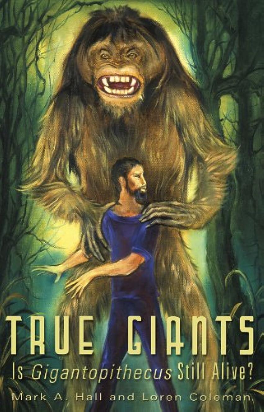 テーブル安いです矛盾TRUE GIANTS: Is Gigantopithecus Still Alive? (English Edition)