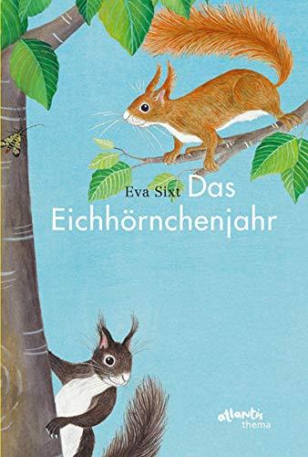 Das Eichhörnchenjahr (Atlantis Thema Bücher)