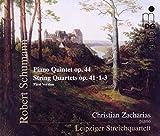 Schumann: Piano Quintet Op. 44; String Quartets Op. 41