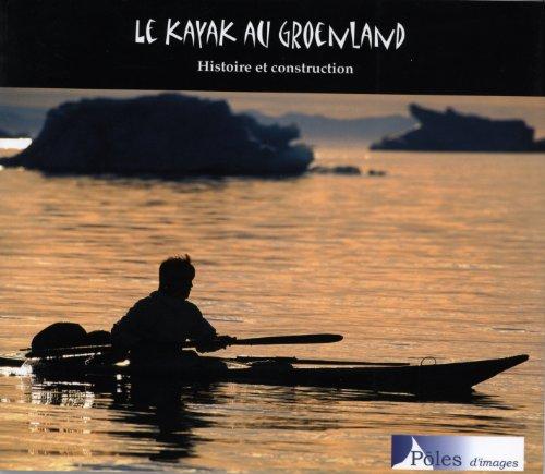 Le kayak au Groenland : Histoire et construction