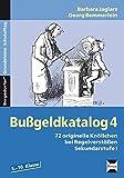 Bußgeldkatalog 4 Kl. 5-10: 72 originelle Knöllchen bei Regelverstößen Sekundarstufe I (5. bis 10. Klasse) (Bergedorfer Grundsteine Schulalltag)