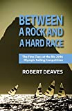Between a Rock and a Hard Race: The Finn Class at the Rio 2016 Olympic Sailing Competition - Robert Deaves