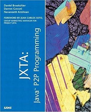JXTA: Java P2P Programming