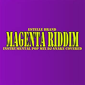 Magenta Riddim (DJ Snake Covered's Mix)